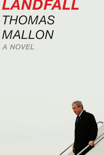 Landfall - A Novel ebook by Thomas Mallon