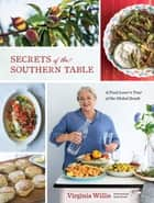 Secrets of the Southern Table - A Food Lover's Tour of the Global South ebook by Virginia Willis