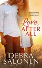 Love, After All ekitaplar by Debra Salonen