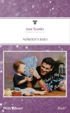 Nobody's Baby ebook by Jane Toombs