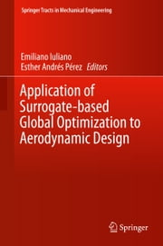 Application of Surrogate-based Global Optimization to Aerodynamic Design ebook by Emiliano Iuliano,Esther Andrés Pérez