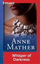 Whisper of Darkness ebook by Anne Mather