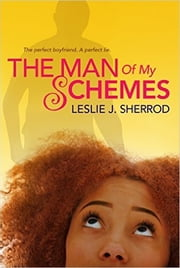 The Man of My Schemes ebook by Leslie J. Sherrod