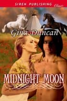 Midnight Moon ebook by Gina Duncan