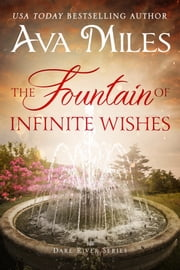 The Fountain of Infinite Wishes ebook by Ava Miles