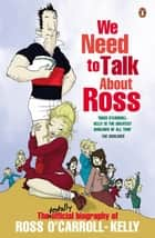 We Need To Talk About Ross ebook by Ross O'Carroll-Kelly
