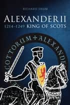 Alexander II ebook by Richard Oram