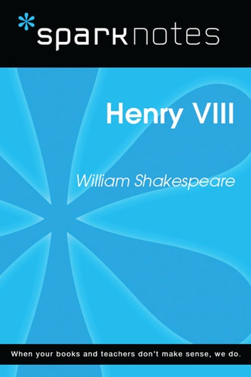 Henry VIII (SparkNotes Literature Guide) ebook by SparkNotes