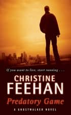Predatory Game - Number 6 in series ebook by Christine Feehan