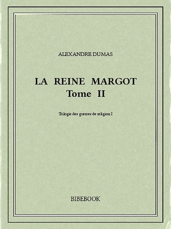 La reine Margot II eBook by Alexandre Dumas