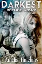 Fighting destiny ebook by amelia hutchins 9781301418794 darkest before dawn ebook by amelia hutchins fandeluxe PDF