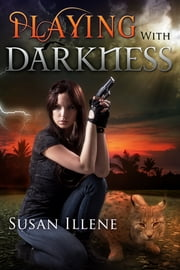 Playing with Darkness ebook by Susan Illene