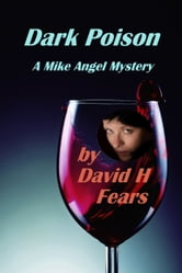 Dark Poison: A Mike Angel Private Eye Mystery ebook by David H Fears