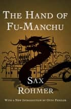 The Hand of Fu-Manchu ebook by Sax Rohmer, Otto Penzler