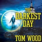The Darkest Day オーディオブック by Tom Wood