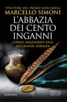 L'abbazia dei cento inganni eBook by Marcello Simoni