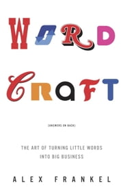 Wordcraft - The Art of Turning Little Words into Big Business ebook by Alex Frankel