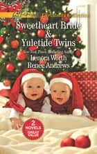 Sweetheart Bride/Yuletide Twins ebook by Lenora Worth, Renee Andrews