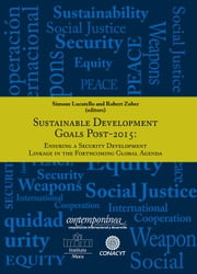 Sustainable Development goals post 2015 - Ensuring a security development linkage in the forthcoming ebook by Simone Lucatello,Robert Zuber