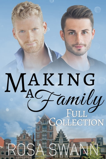 Making a Family Full Collection ebook by Rosa Swann