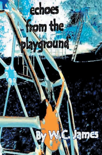 Echoes from the Playground - None ebook by W.C. James