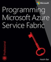 Programming Microsoft Azure Service Fabric ebook by Kobo.Web.Store.Products.Fields.ContributorFieldViewModel