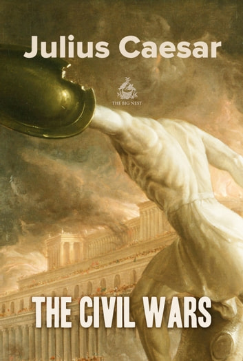 The Civil Wars ebook by Julius Caesar