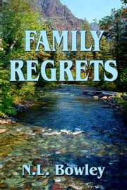 Family Regrets ebook by N.L. Bowley