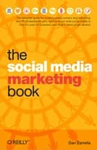 The Social Media Marketing Book ebook by Zarrella