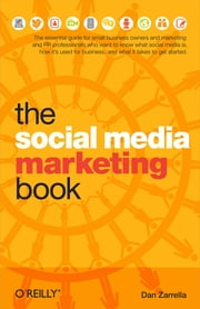 The Social Media Marketing Book ebook by Dan Zarrella