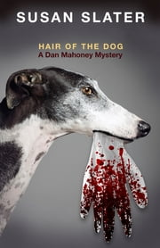 Hair of the Dog - A Dan Mahoney Mystery ebook by Susan Slater