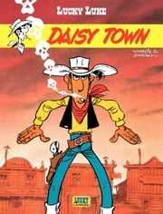 Lucky Luke - tome 21 - Daisy Town eBook by Goscinny, Morris