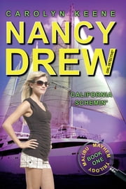 California Schemin' - Book One in the Malibu Mayhem Trilogy ebook by Carolyn Keene