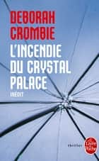 L'Incendie du Crystal Palace eBook by Deborah Crombie