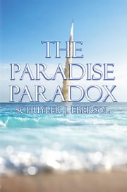 The Paradise Paradox ebook by Schuyler J. Ebersol