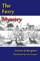The Ferry Mystery ebook by Adapted by Nina Cooper,Fortuné du Boisgobey