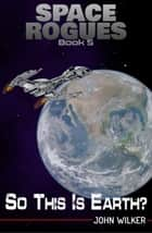 So This is Earth? ebook by