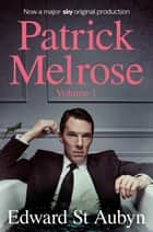 Patrick Melrose Volume 1 - Never Mind, Bad News and Some Hope ebook by Edward St Aubyn
