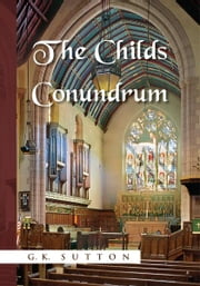 The Childs Conundrum ebook by G.K. Sutton