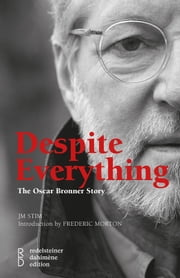 Despite Everything - The Oscar Bronner Story ebook by JM Stim,Frederic Morton