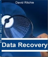 Data Recovery - In This Compelling Block-Buster Guide Discover Data Recovery Software, Data Recovery Service, Computer Data Recovery, Data Recovery Program, Professional Data Recovery ebook by David Ritchie