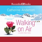 Walking on Air - A Valance Family Novel audiobook by Catherine Anderson