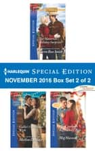 Harlequin Special Edition November 2016 Box Set 2 of 2 - The Maverick's Holiday Surprise\Callie's Christmas Wish\The Cowboy's Big Family Tree ebook by Karen Rose Smith, Merline Lovelace, Meg Maxwell