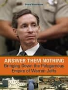 Answer Them Nothing ebook by Debra Weyermann