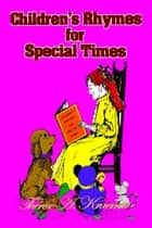 Childrens Rhymes For Special Times ebook by Therese A. Kraemer