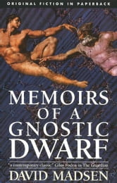 Memoirs of a Gnostic Dwarf ebook by David Madsen