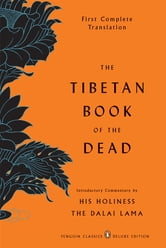 The Tibetan Book of the Dead - First Complete Translation (Penguin Classics Deluxe Edition) ebook by Dalai Lama