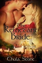 The Reluctant Bride ebook by Chula Stone