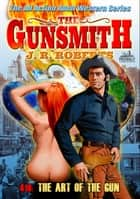The Gunsmith 418: The Art of the Gun ebook by JR Roberts