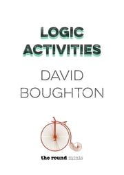 Logic Activities ebook by David Boughton